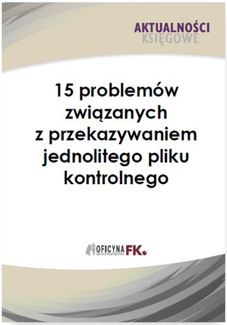 Okładka książki/ebooka 15 problemów związanych z przekazywaniem jednolitego pliku kontrolnego