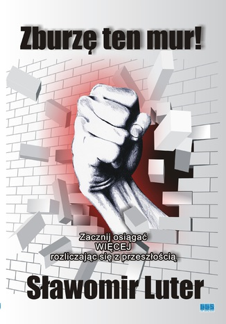 Okładka książki Zburzę ten mur