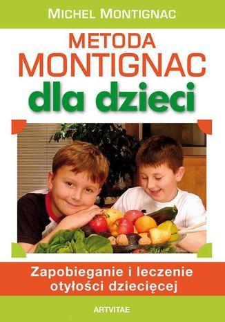 Okładka książki/ebooka Metoda Montignac dla dzieci
