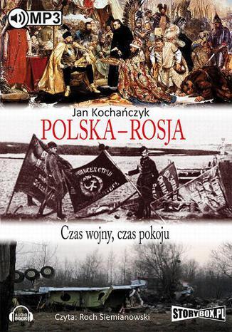 Okładka książki/ebooka Polska - Rosja Czas pokoju, czas wojny