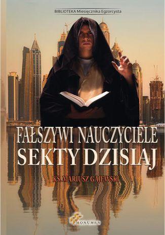 Okładka książki/ebooka Fałszywi nauczyciele. Sekty dzisiaj