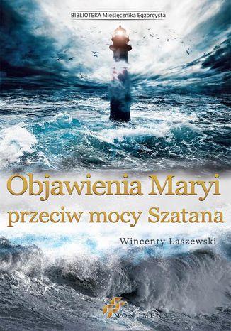 Okładka książki Objawienia Maryi przeciw mocy Szatana