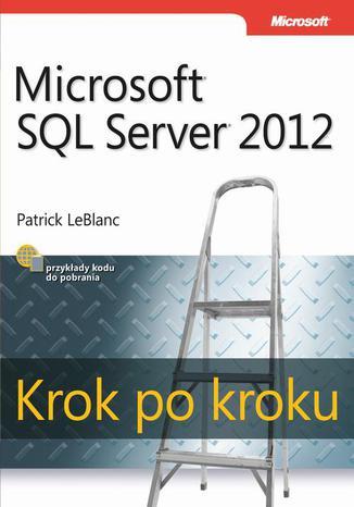 Okładka książki/ebooka Microsoft SQL Server 2012. Krok po kroku