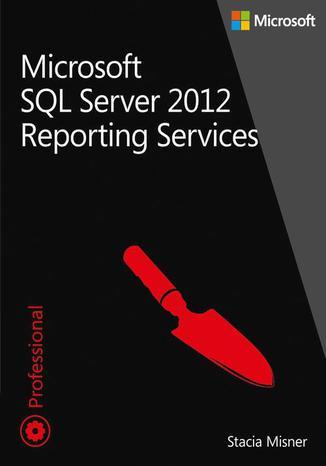 Okładka książki Microsoft SQL Server 2012 Reporting Services Tom 1 i 2. Pakiet