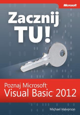 Okładka książki Zacznij Tu! Poznaj Microsoft Visual Basic 2012