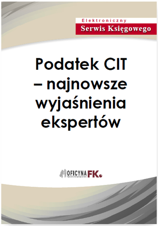 Okładka książki Podatek CIT - najnowsze wyjaśnienia ekspertów