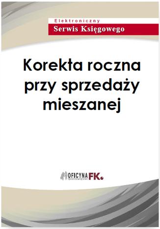 Okładka książki/ebooka Korekta roczna przy sprzedaży mieszanej
