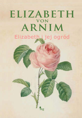 Okładka książki Elizabeth i jej ogród