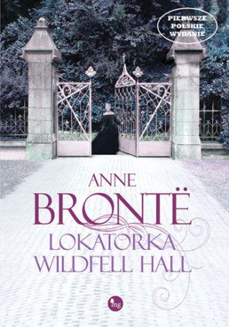 Okładka książki Lokatorka Wildfell Hall