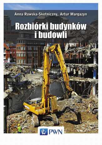 Okładka książki Rozbiórki budynków i budowli