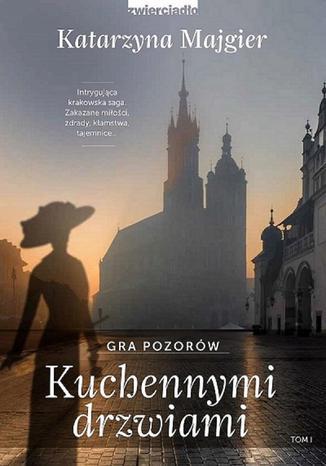 Okładka książki/ebooka Kuchennymi drzwiami. Gra pozorów