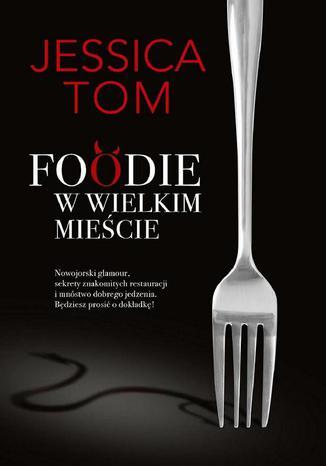 Okładka książki Foodie w wielkim mieście