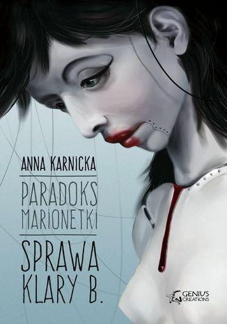 Okładka książki Paradoks Marionetki: Sprawa Klary B