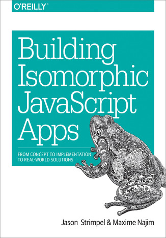 Okładka książki Building Isomorphic JavaScript Apps. From Concept to Implementation to Real-World Solutions