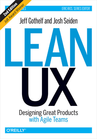 Okładka książki Lean UX. Designing Great Products with Agile Teams. 2nd Edition