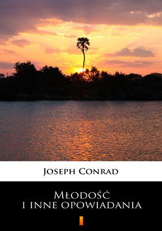 Okładka książki/ebooka Młodość i inne opowiadania