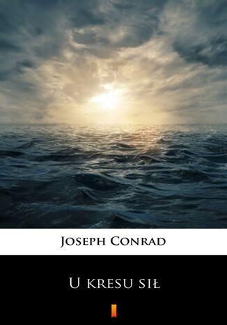 Okładka książki U kresu sił