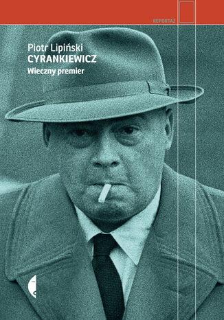 Okładka książki/ebooka Cyrankiewicz. Wieczny premier