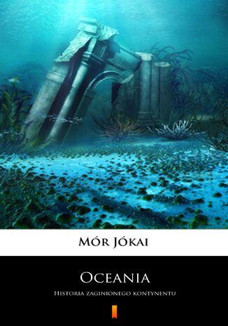 Okładka książki/ebooka Oceania. Historia zaginionego kontynentu
