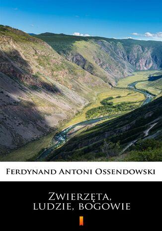 Okładka książki/ebooka Zwierzęta, ludzie, bogowie