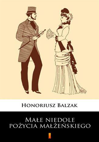Okładka książki Małe niedole pożycia małżeńskiego