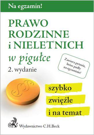 Okładka książki/ebooka Prawo rodzinne i nieletnich w pigułce. Wydanie 2