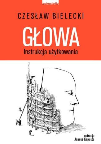 Okładka książki Głowa. Instrukcja użytkowania