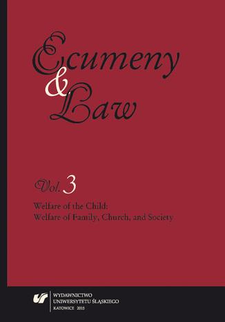 Okładka książki 'Ecumeny and Law' 2015, Vol. 3: Welfare of the Child: Welfare of Family, Church, and Society