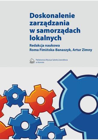 Okładka książki Doskonalenie zarządzania w samorządach lokalnych