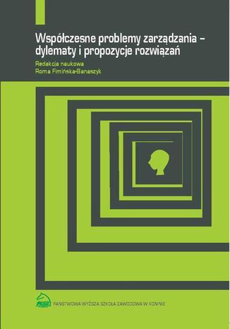 Okładka książki Współczesne problemy zarządzania  dylematy i propozycje rozwiązań
