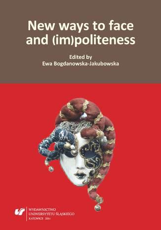 Okładka książki New ways to face and (im)politeness