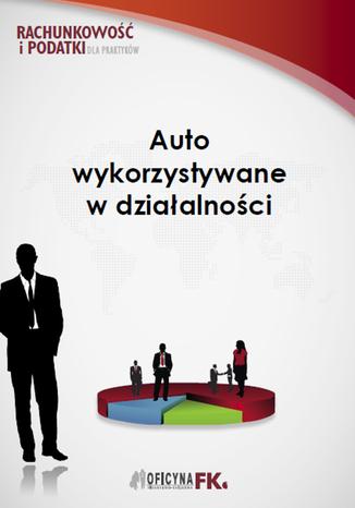 Okładka książki/ebooka Auto wykorzystywane w działalności
