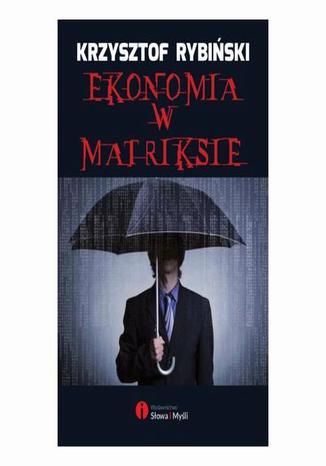 Okładka książki Ekonomia w Matriksie