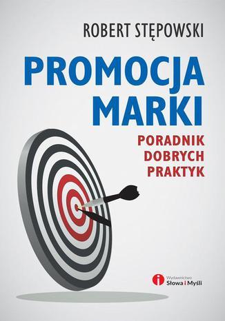 Okładka książki Promocja marki. Poradnik dobrych praktyk