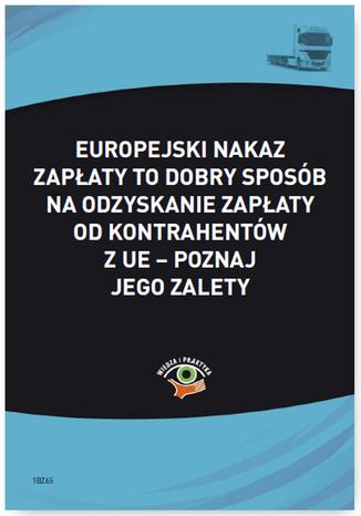 Okładka książki/ebooka Europejski nakaz zapłaty to dobry sposób na odzyskanie zapłaty od kontrahentów z UE - poznaj jego zalety