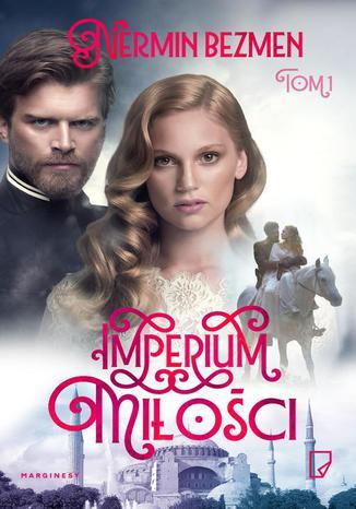 Okładka książki Imperium miłości Tom 1
