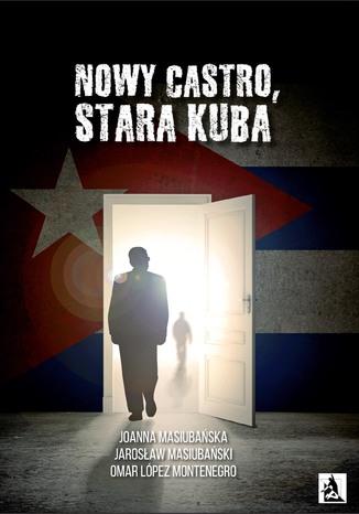 Okładka książki Nowy Castro, stara Kuba