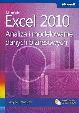 Okładka książki/ebooka Microsoft Excel 2010 Analiza i modelowanie danych biznesowych