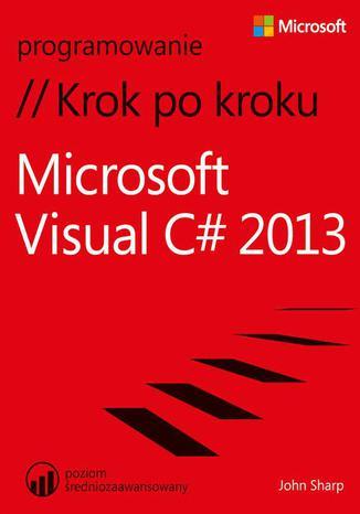 Okładka książki/ebooka Microsoft Visual C# 2013 Krok po kroku