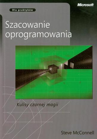 Okładka książki Szacowanie oprogramowania Kulisy czarnej magii. Dla praktyków