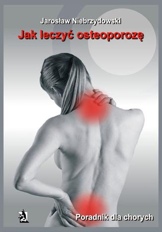 Okładka książki Jak leczyć osteoporozę