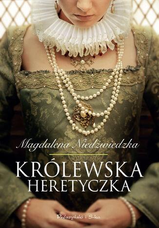 Okładka książki/ebooka Królewska heretyczka