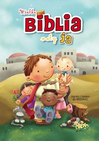Okładka książki Wielka Biblia, mały ja