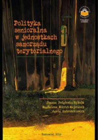 Okładka książki Polityka senioralna w jednostkach samorządu terytorialnego