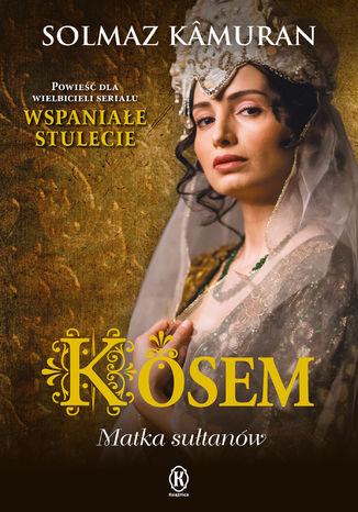 Okładka książki/ebooka Kosem. Matka sułtanów