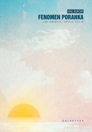 Okładka książki/ebooka Fenomen poranka. Jak zmienić swoje życie