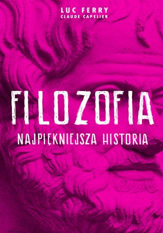 Okładka książki/ebooka Filozofia - najpiękniejsza historia