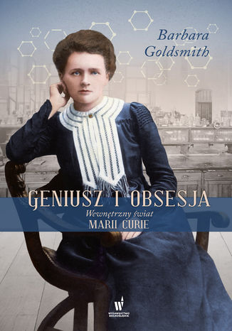 Okładka książki/ebooka Geniusz i obsesja. Wewnętrzny świat Marii Curie