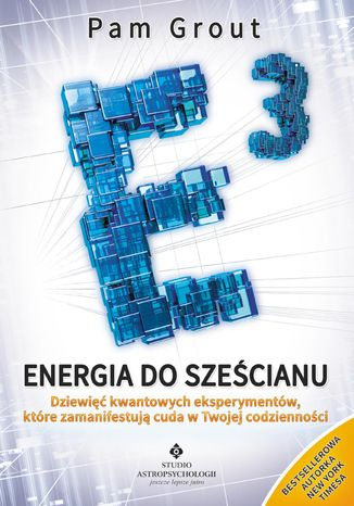 Okładka książki/ebooka Energia do sześcianu. Dziewięć kwantowych eksperymentów, które zamanifestują cuda w Twoim życiu