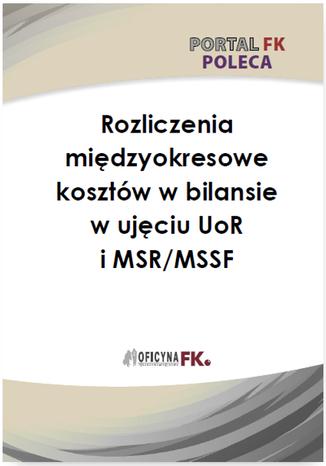 Okładka książki/ebooka Rozliczenie międzyokresowe kosztów w bilansie w ujęciu UoR i MSR/MSSF